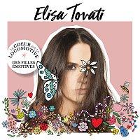 Elisa Tovati – Le coeur est la locomotive des filles émotives