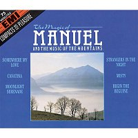 Manuel, The Music Of The Mountains – The Magic Of Manuel And The Music Of The Mountains