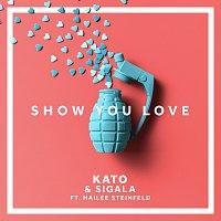Kato, Sigala, Hailee Steinfeld – Show You Love