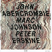 John Abercrombie, Marc Johnson, Peter Erskine – John Abercrombie / Marc Johnson / Peter Erskine