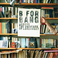B For Bang – Across The Universe Of Languages