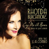 Rhonda Burchmore, The L.A. Combo – Cry Me A River: The World Of Julie London