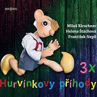Miloš Kirschner, Helena Štáchová – 3x Hurvínkovy příhody