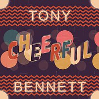 Tony Bennett – Cheerful
