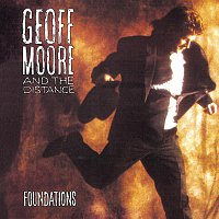 Geoff Moore & The Distance – Foundations