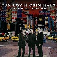 Fun Lovin' Criminals – A-sides, B-sides and Rarities