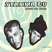 Stakka Bo – Down The Drain