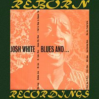 Josh White – Blues And... (HD Remastered)