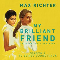 Max Richter – My Brilliant Friend, Season 2 [TV Series Soundtrack]