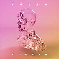 Thief – Closer