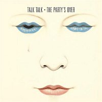Talk Talk – The Party's Over
