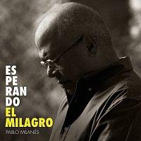 Pablo Milanés – Esperando El Milagro