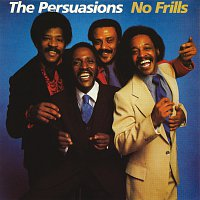 The Persuasions – No Frills