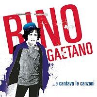 Rino Gaetano – ...e cantava le canzoni