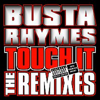 Busta Rhymes – Touch It Remixes