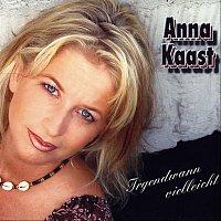 Anna Kaast – Irgendwann vielleicht
