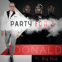 Donald, Big Nuz – Party For 2