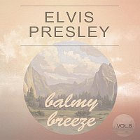 Elvis Presley – Balmy Breeze Vol. 8