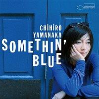 Chihiro Yamanaka – Somethin' Blue