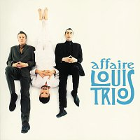 L'Affaire Louis' Trio – Le Meilleur De L'Affaire