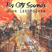 John Lee Hooker – Big City Sounds