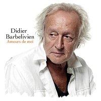 Didier Barbelivien – Amours de moi