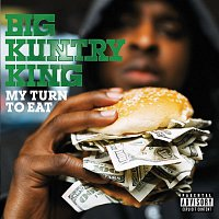 Big Kuntry King – My Turn To Eat (Explicit)