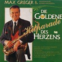 Max Greger & Orchester – Die goldene Hitparade des Herzens (Meine Welt ist die Musik)