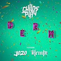 ChildsPlay, Jozo, Kempi – DERM