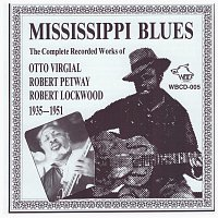 Otto Virgial, Robert Petway, Robert Lockwood – Mississippi Blues (1935-1951)