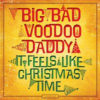Big Bad Voodoo Daddy – It Feels Like Christmas Time