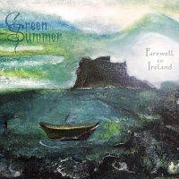 Green Summer – Farewell To Ireland
