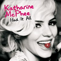 Katharine McPhee – Had It All