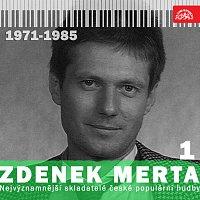 Různí interpreti – Nejvýznamnější skladatelé české populární hudby Zdenek Merta 1 (1971-1985)