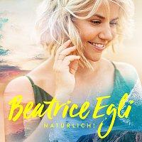 Beatrice Egli – Naturlich! [Deluxe Version]