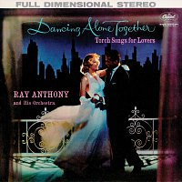 Ray Anthony And His Orchestra – Dancing Alone Together: Torch Songs For Lovers