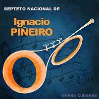Septeto Nacional de Ignacio Pineiro – Sones Cubanos (Remasterizado)