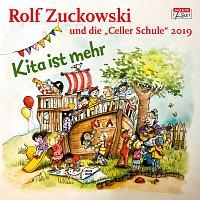Rolf Zuckowski, Celler Schule 2019 – Kita ist mehr