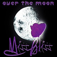 Miss Bliss – Over The Moon