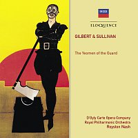 The D'Oyly Carte Opera Company, Royston Nash, Royal Philharmonic Orchestra – Gilbert & Sullivan: The Yeomen Of The Guard