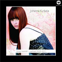 Johanna Kurkela – Uneni kaunein - parhaat 2005 - 2011