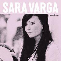 Sara Varga – Spring for livet