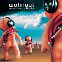 Wohnout – Rande S Panem Bendou