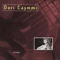 Dori Caymmi – If Ever...