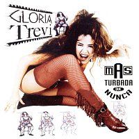 Gloria Trevi – Mas Turbada Que Nunca
