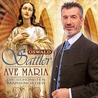 Oswald Sattler – Ave Maria - Die schonsten Marienlieder