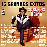 Cornelio Reyna – 15 Grandes Éxitos