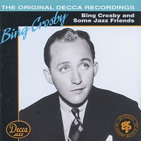 Bing Crosby – Bing Crosby And Some Jazz Friends