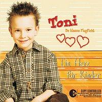 Toni de klaane Flugficht – Ein Herz Fur Kinder