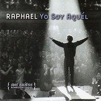 Raphael – Yo Soy Aquél (Sus Exitos Remasterizados)